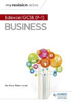 Cover for My Revision Notes: Pearson Edexcel GCSE (9-1) Business by Andrew Hammond