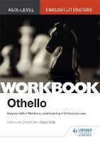 Cover for AS/A-level English Literature Workbook: Othello by Steve Eddy