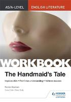 Cover for AS/A-level English Literature Workbook: The Handmaid's Tale by Renee Stanton