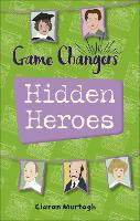 Cover for Reading Planet KS2 - Game-Changers: Hidden Heroes - Level 2: Mercury/Brown band by Ciaran Murtagh