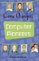 Cover for Reading Planet KS2 - Game-Changers: Computer Pioneers - Level 3: Venus/Brown band by Ciaran Murtagh