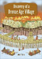 Cover for Reading Planet KS2 - Discovery of a Bronze Age Village - Level 5: Mars/Grey band by John Malam