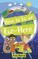 Cover for Reading Planet KS2 - How to be an Eco-Hero - Level 8: Supernova (Red+ band) by Anne Rooney