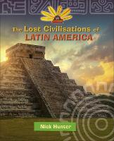 Cover for Reading Planet KS2 - The Lost Civilisations of Latin America - Level 8: Supernova (Red+ band) by Nick Hunter