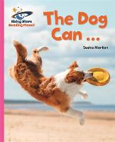Cover for Reading Planet - The Dog Can ... - Pink A: Galaxy by Sasha Morton