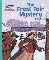 Cover for Reading Planet - The Frost Fair Mystery - Turquoise: Galaxy by Helen Moss