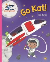 Cover for Reading Planet - Go Kat, Go! - Pink A: Galaxy by Zoe Clarke
