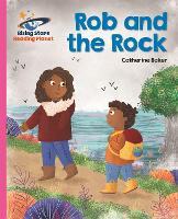 Cover for Reading Planet - Rob and the Rock - Pink B: Galaxy by Catherine Baker
