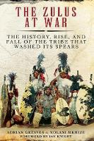 Cover for The Zulus at War  by Adrian Greaves, Xolani Mkhize