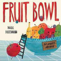 Cover for Fruit Bowl by Mark Hoffmann