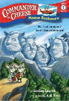 Cover for Commander In Cheese Super Special #1 Mouse Rushmore by Lindsey Leavitt