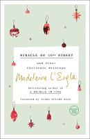 Cover for Miracle on 10th Street And Other Christmas Writings by Madeleine L'Engle