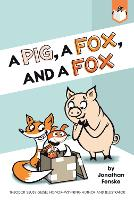 Cover for A Pig, a Fox, and a Fox by Jonathan Fenske