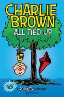 Cover for Charlie Brown: All Tied Up (PEANUTS AMP Series Book 13)  by Charles M. Schulz