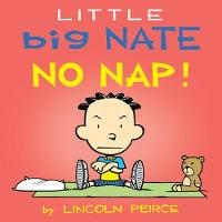 Cover for Little Big Nate: No Nap! by Lincoln Peirce