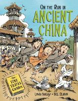 Cover for On The Run In Ancient China by Linda Bailey