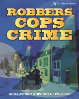 Cover for Robbers, Cops, Crime  by Roy Apps