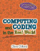 Cover for Get Ahead in Computing: Computing and Coding in the Real World by Clive Gifford