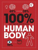 Cover for 100% Get the Whole Picture: Human Body by Paul Mason