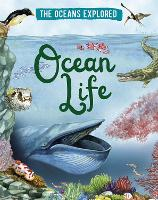 Cover for The Oceans Explored: Ocean Life by Claudia Martin