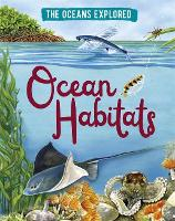 Cover for The Oceans Explored: Ocean Habitats by Claudia Martin