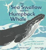Cover for The Sea Swallow and the Humpback Whale Two Incredible Journeys Across the Sky and Sea by Catherine Barr