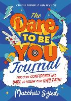 Cover for The Dare to Be You Journal by Matthew Syed