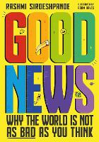 Cover for Good News Why the World is Not as Bad as You Think by Rashmi Sirdeshpande