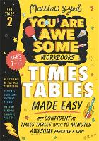 Cover for Times Tables Made Easy: Get confident at your tables with 10 minutes awesome practice a day! by Matthew Syed