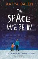 Cover for The Space We're In by Katya Balen
