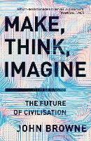 Cover for Make, Think, Imagine  by John Browne