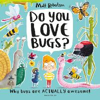 Cover for Do You Love Bugs? by Matt Robertson