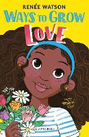 Cover for Ways to Grow Love by Renee Watson