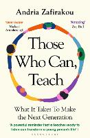 Cover for Those Who Can, Teach What It Takes To Make the Next Generation by Andria Zafirakou