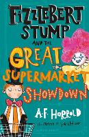 Cover for Fizzlebert Stump and the Great Supermarket Showdown by A.F. Harrold