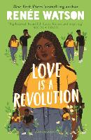 Cover for Love Is a Revolution by Renee Watson