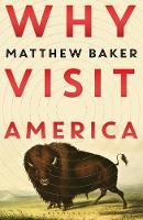 Cover for Why Visit America by Matthew Baker