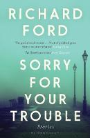 Cover for Sorry For Your Trouble by Richard Ford