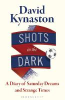 Cover for Shots in the Dark  by David Kynaston