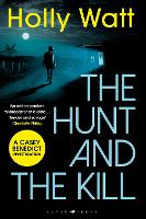 Cover for The Hunt and the Kill  by Holly Watt