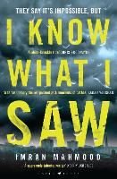 Cover for I Know What I Saw by Imran Mahmood