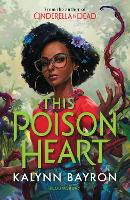 Cover for This Poison Heart by Kalynn Bayron