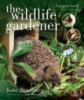 Cover for The Wildlife Gardener by Kate Bradbury