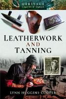 Cover for Leatherwork and Tanning by Lynn Huggins-Cooper