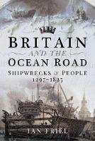 Cover for Britain and the Ocean Road Shipwrecks and People, 1297-1825 by Ian Friel