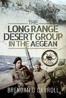 Cover for The Long Range Desert Group in the Aegean by Brendan O'Carroll
