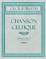Cover for Chanson Celtique - A Music Score for Viola and Piano by Cecil Forsyth