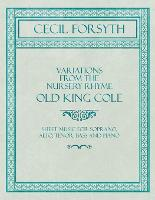 Cover for Variations from the Nursery Rhyme Old King Cole - Sheet Music for Soprano, Alto, Tenor, Bass and Piano by Cecil Forsyth