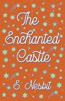 Cover for The Enchanted Castle by E Nesbit