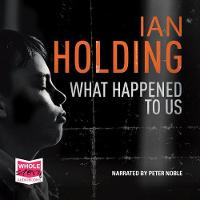 Cover for What Happened to Us by Ian Holding